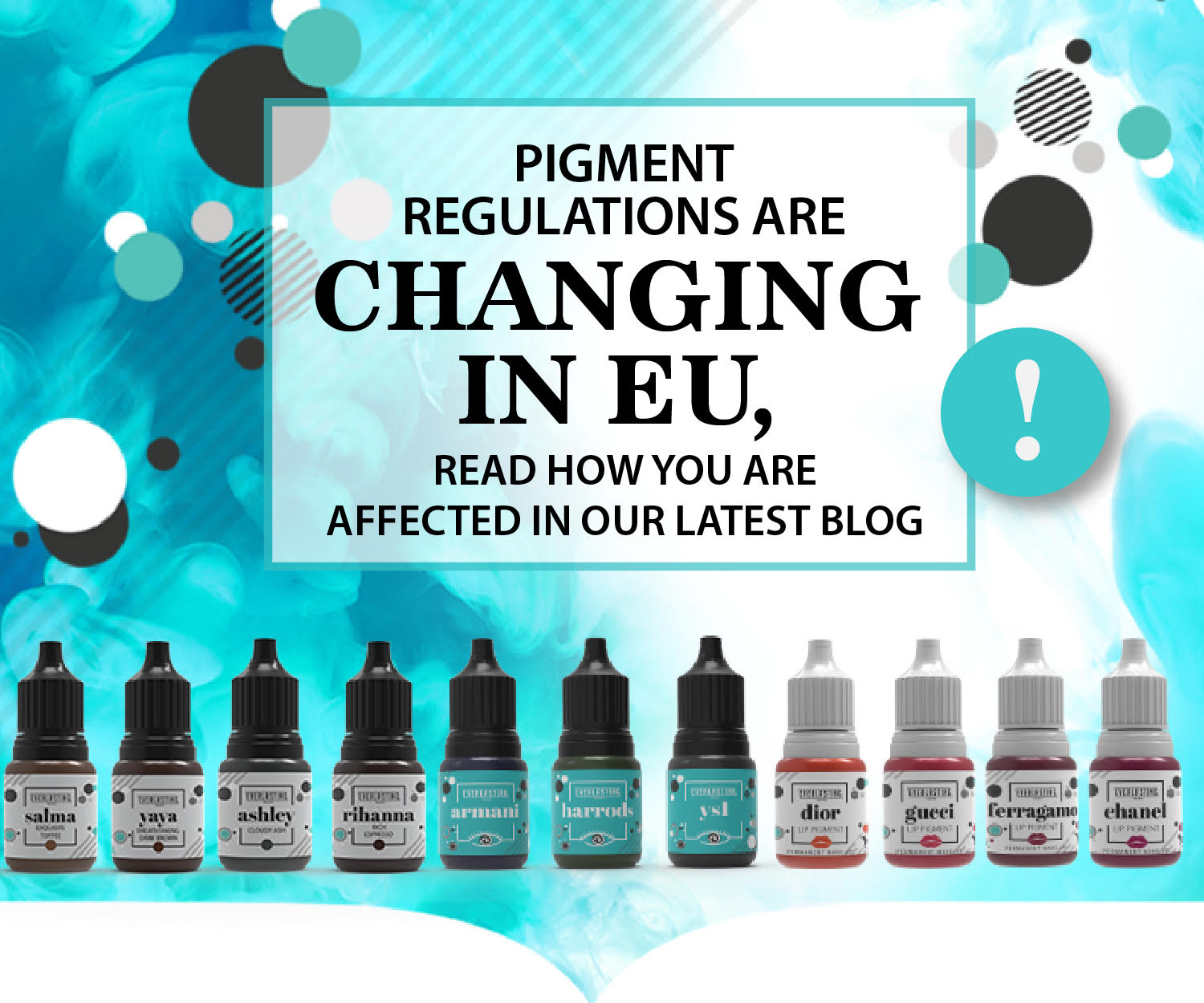 Pigment EU regulations are changing and YOU ARE AFFECTED